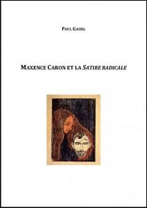 Pages de Paul Gadel, Maxence Caron et la Satire radicale